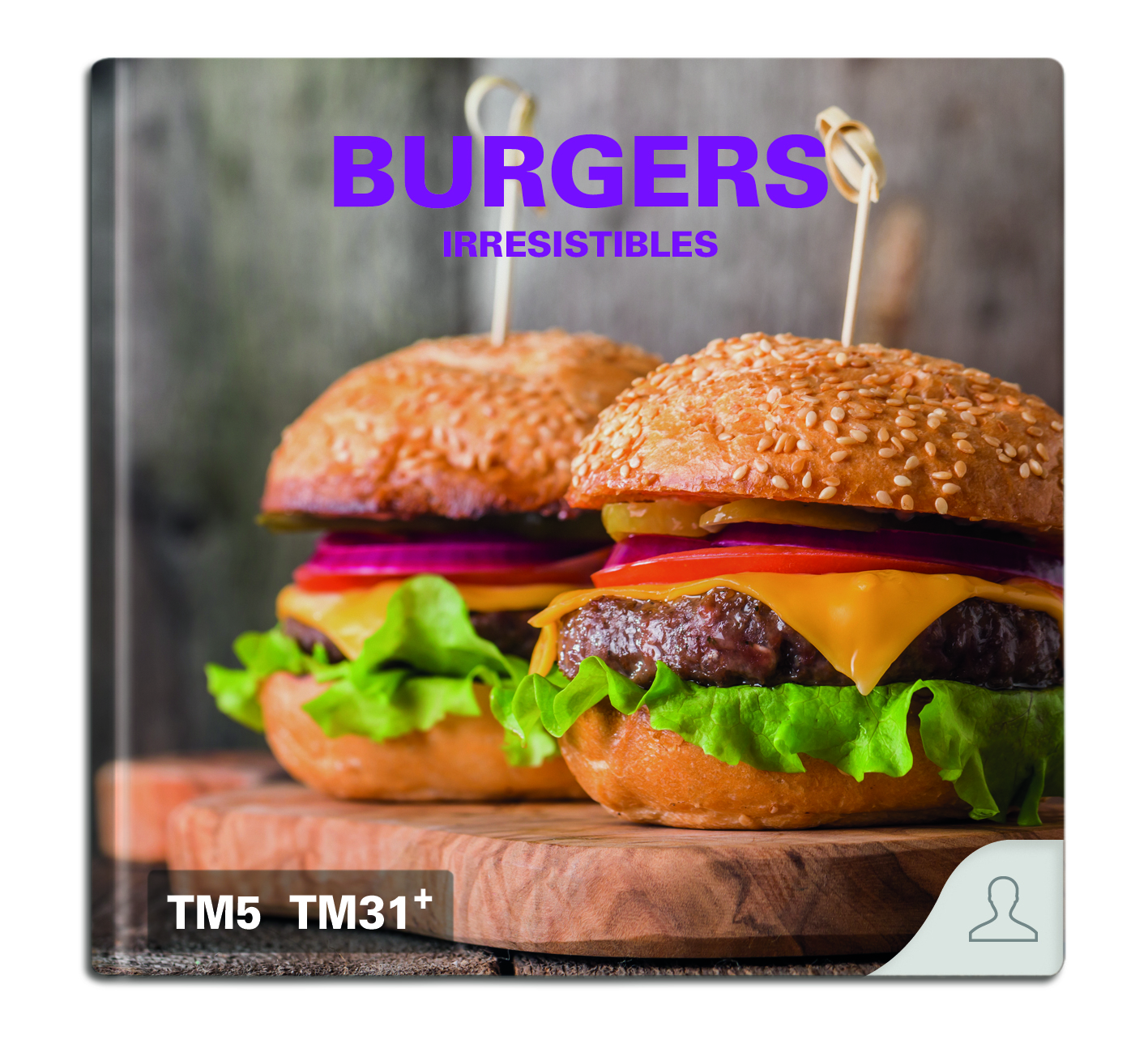 IRRESISTIBLES BURGERS CON THERMOMIX ®